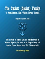 The Sublett (Soblet) Family of Manakintown, King William Parish, Virginia - 50th Anniversary edition